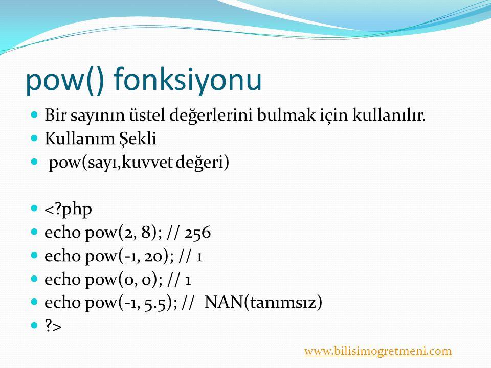 pow() fonksiyonu Bir sayının üstel değerlerini bulmak için kullanılır.