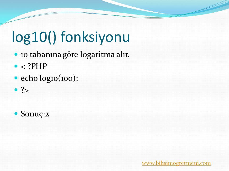 log10() fonksiyonu 10 tabanına göre logaritma alır. < PHP