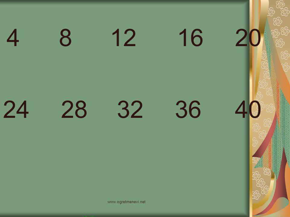 4 8 12 16 20 24 28 32 36 40 www.ogretmenevi.net