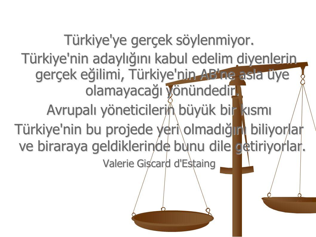 Türkiye ye gerçek söylenmiyor.