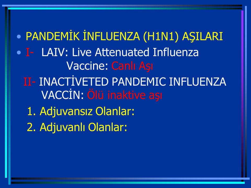 PANDEMİK İNFLUENZA (H1N1) AŞILARI