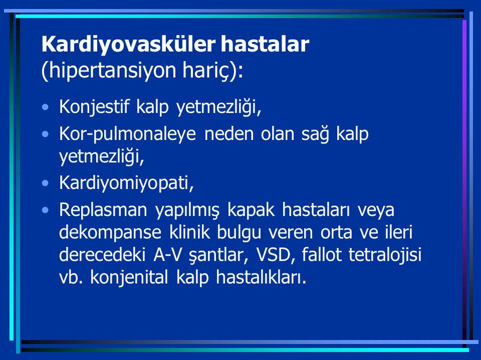 Kardiyovasküler hastalar (hipertansiyon hariç):