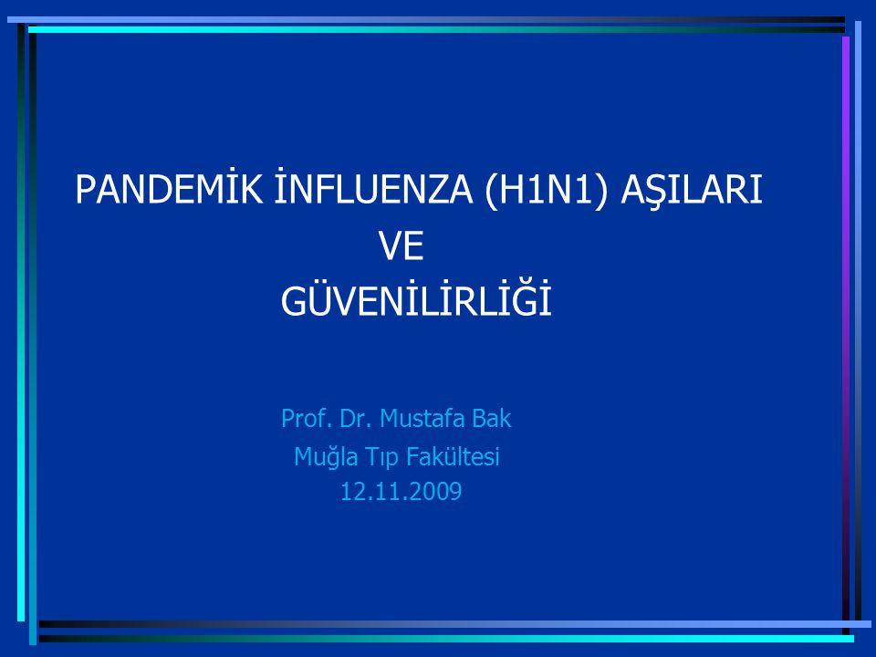 PANDEMİK İNFLUENZA (H1N1) AŞILARI VE GÜVENİLİRLİĞİ