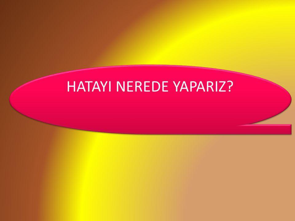 HATAYI NEREDE YAPARIZ