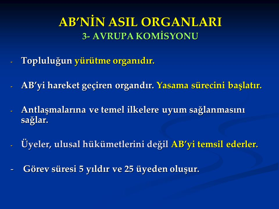 AB'NİN ASIL ORGANLARI 3- AVRUPA KOMİSYONU