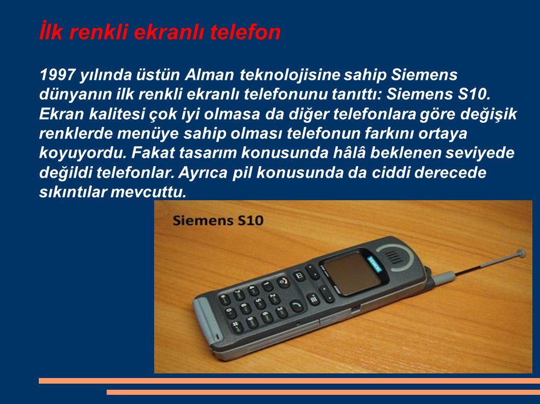 İlk renkli ekranlı telefon 1997 yılında üstün Alman teknolojisine sahip Siemens dünyanın ilk renkli ekranlı telefonunu tanıttı: Siemens S10.