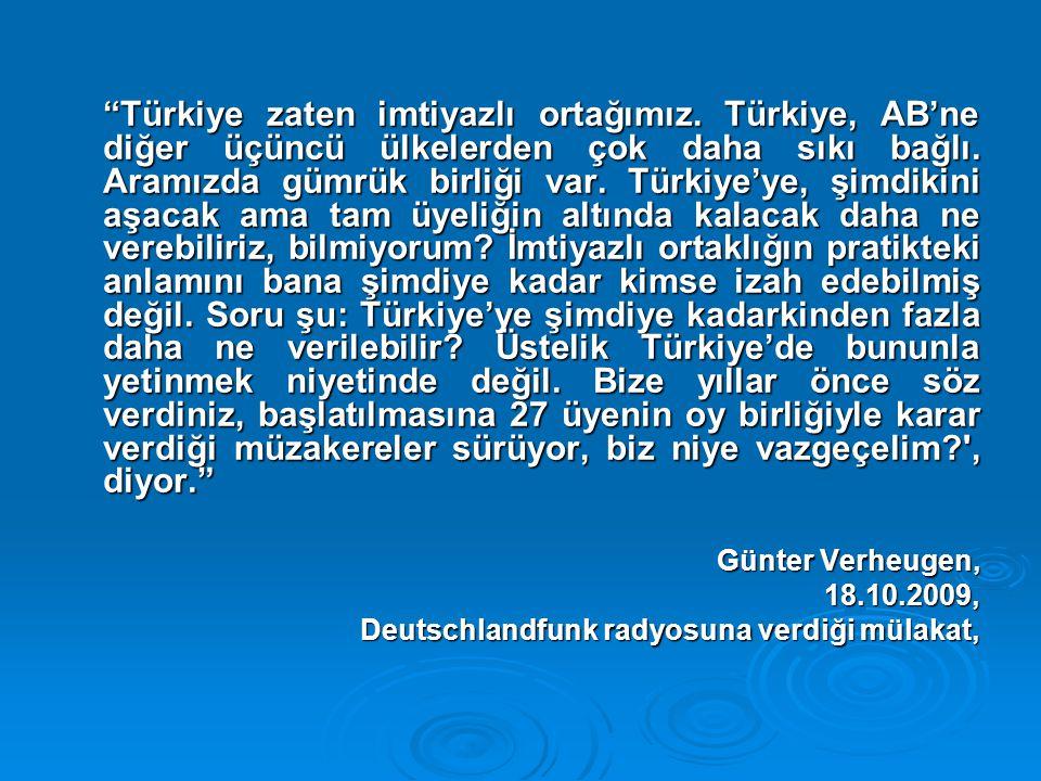 Türkiye zaten imtiyazlı ortağımız