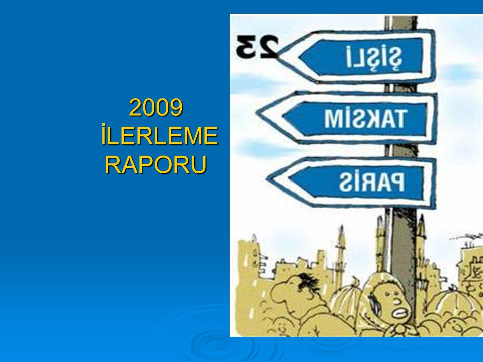 2009 İLERLEME RAPORU