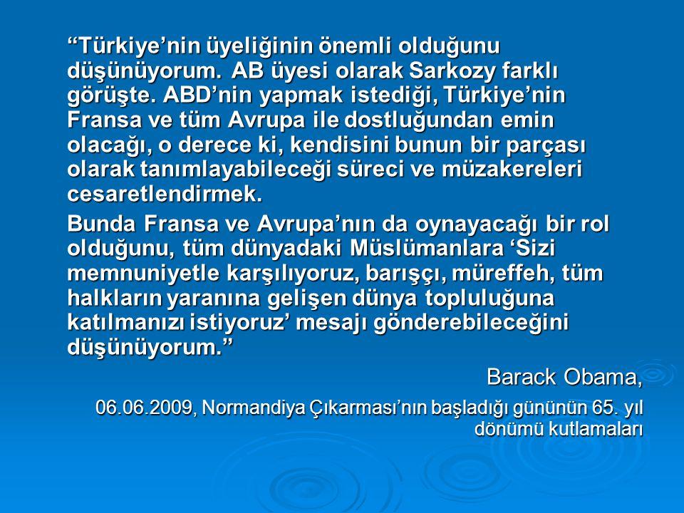 Türkiye'nin üyeliğinin önemli olduğunu düşünüyorum