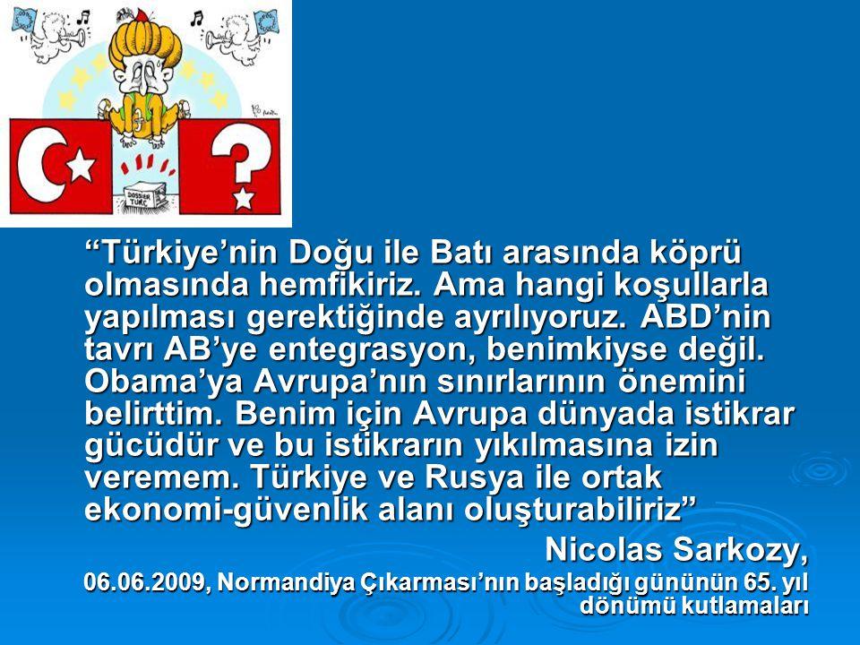 Türkiye'nin Doğu ile Batı arasında köprü olmasında hemfikiriz