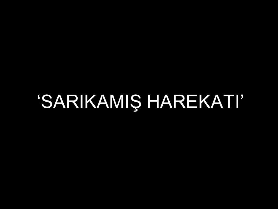 'SARIKAMIŞ HAREKATI'