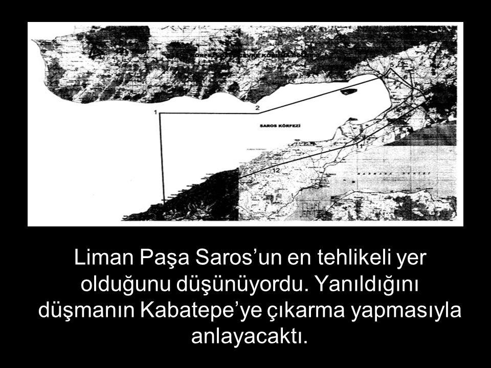 Liman Paşa Saros'un en tehlikeli yer olduğunu düşünüyordu