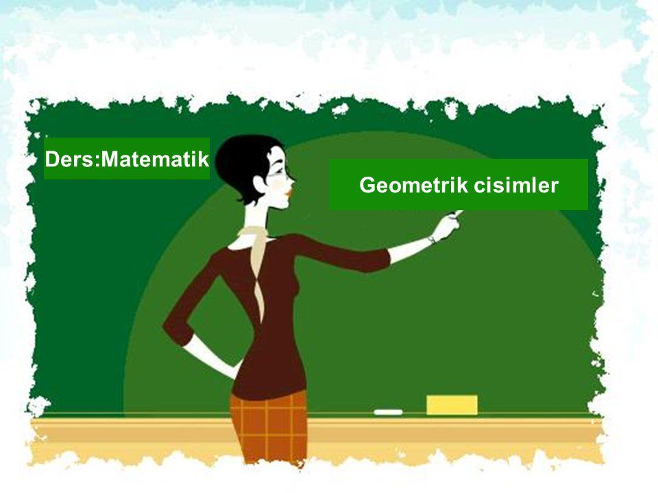 Ders:Matematik Geometrik cisimler