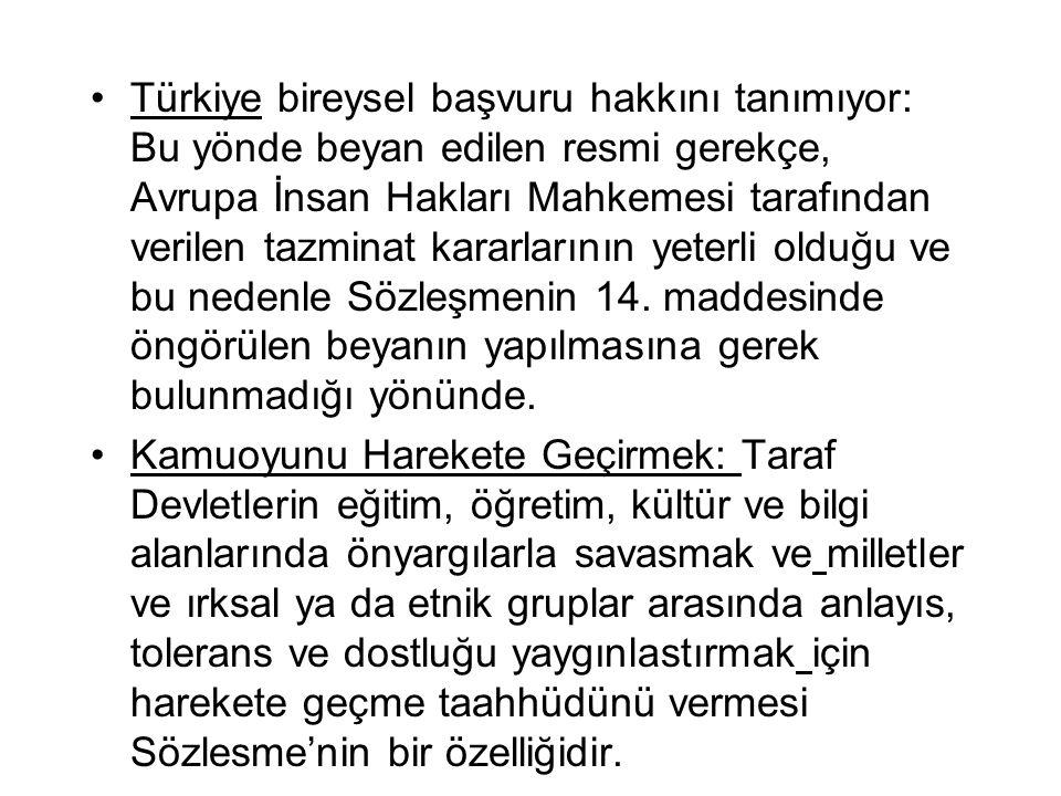 Türkiye bireysel başvuru hakkını tanımıyor: Bu yönde beyan edilen resmi gerekçe, Avrupa İnsan Hakları Mahkemesi tarafından verilen tazminat kararlarının yeterli olduğu ve bu nedenle Sözleşmenin 14. maddesinde öngörülen beyanın yapılmasına gerek bulunmadığı yönünde.