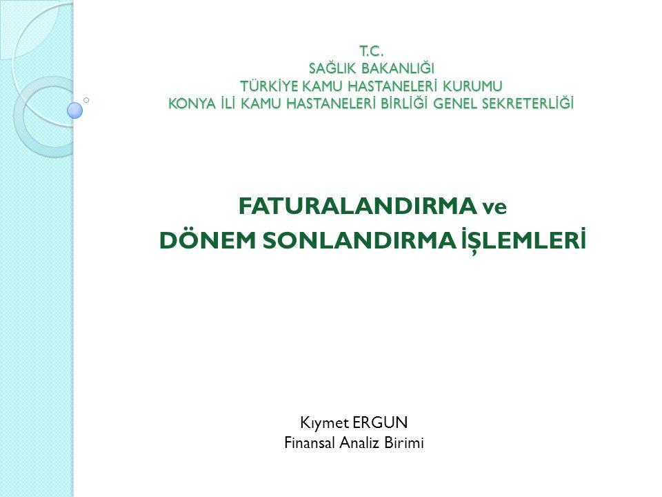 FATURALANDIRMA ve DÖNEM SONLANDIRMA İŞLEMLERİ