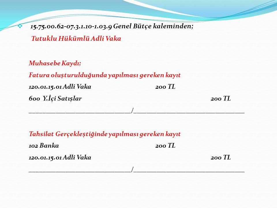 15.75.00.62-07.3.1.10-1.03.9 Genel Bütçe kaleminden;