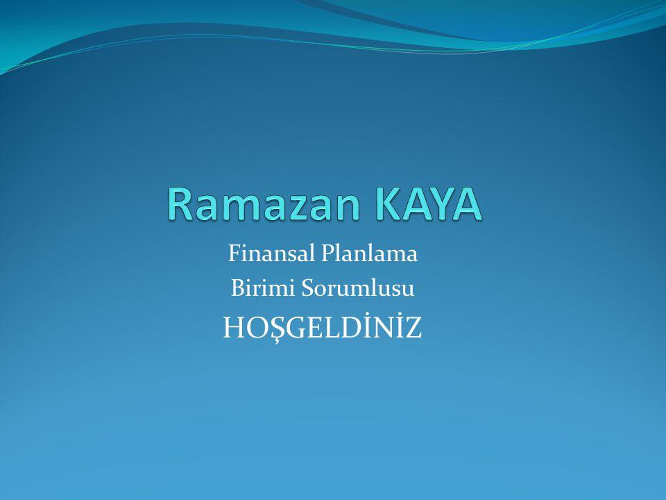 Finansal Planlama Birimi Sorumlusu HOŞGELDİNİZ