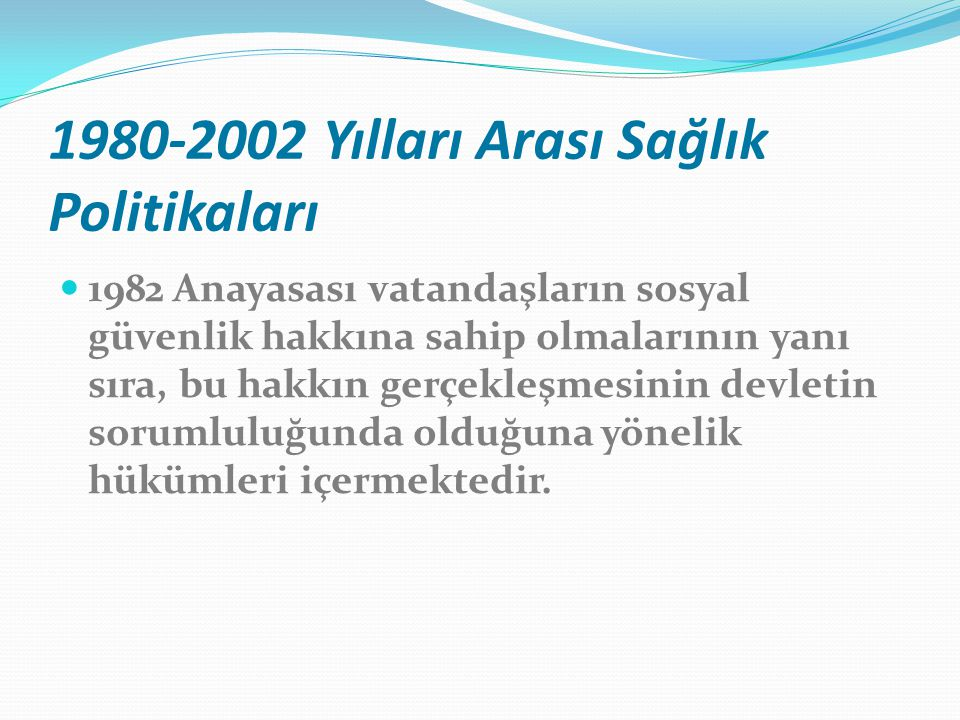 1980-2002 Yılları Arası Sağlık Politikaları