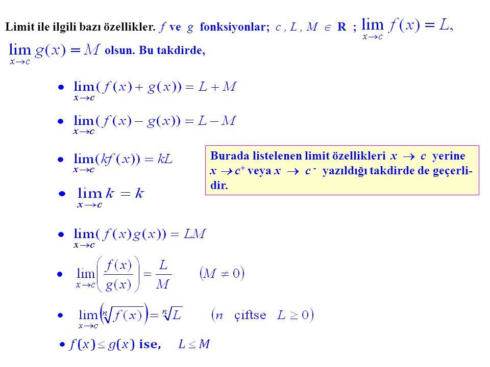 Limit ile ilgili bazı özellikler. f ve g fonksiyonlar; c , L , M  R ;