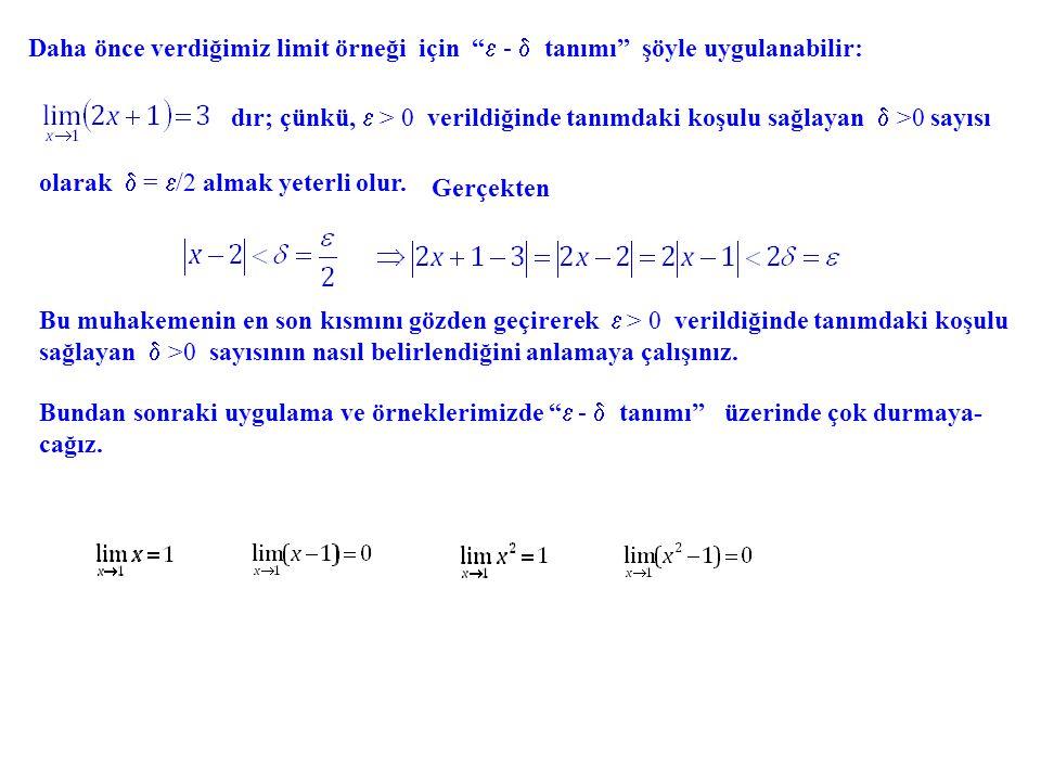 Daha önce verdiğimiz limit örneği için  -  tanımı şöyle uygulanabilir:
