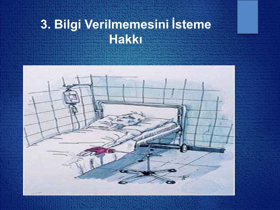 3. Bilgi Verilmemesini İsteme Hakkı