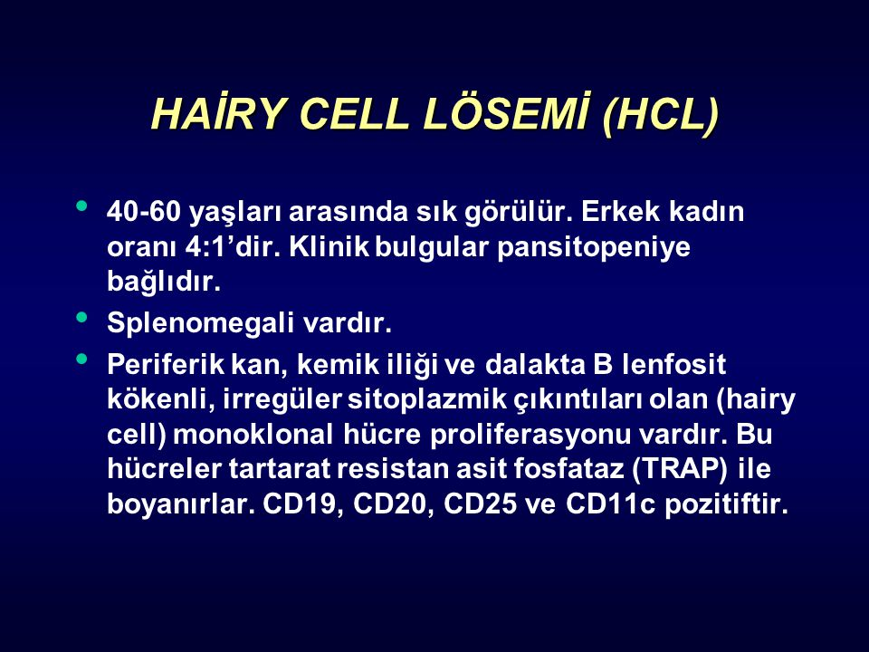 HAİRY CELL LÖSEMİ (HCL)