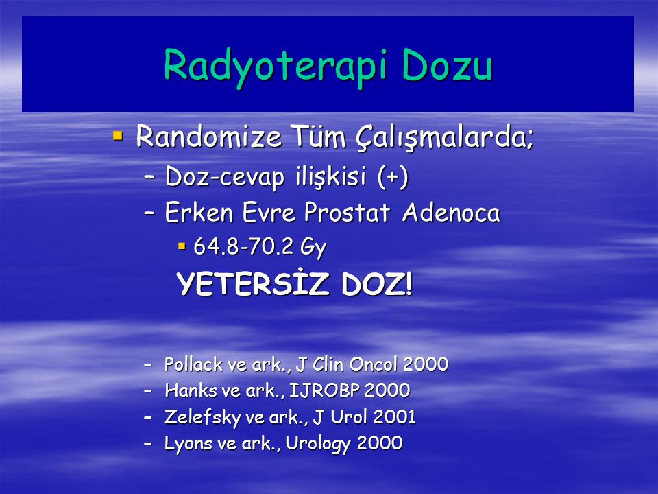 Radyoterapi Dozu Randomize Tüm Çalışmalarda; YETERSİZ DOZ!