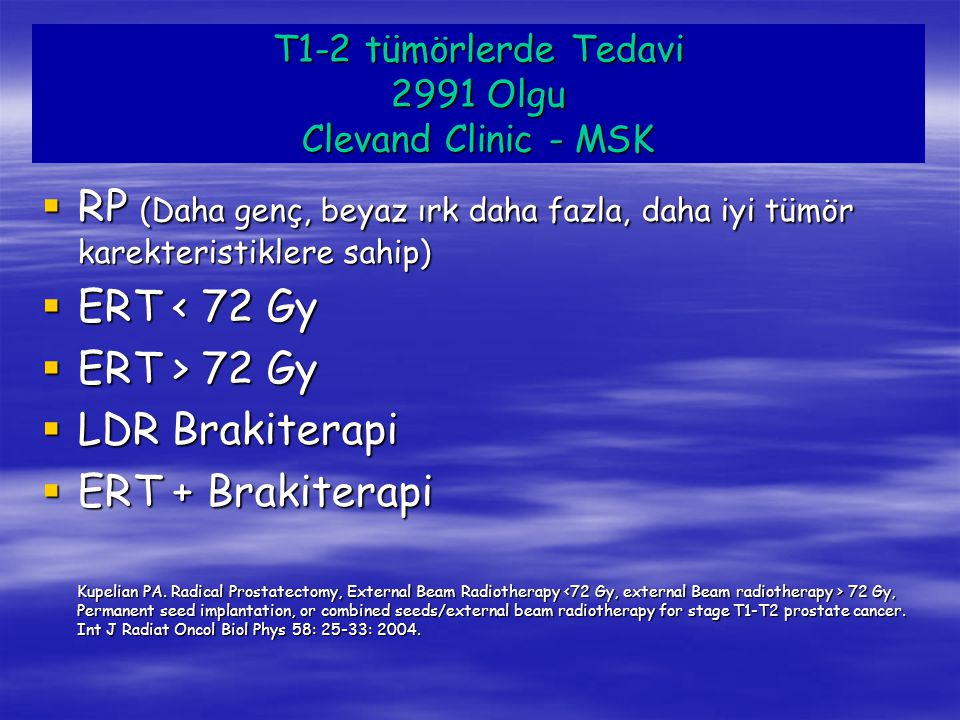 T1-2 tümörlerde Tedavi 2991 Olgu Clevand Clinic - MSK