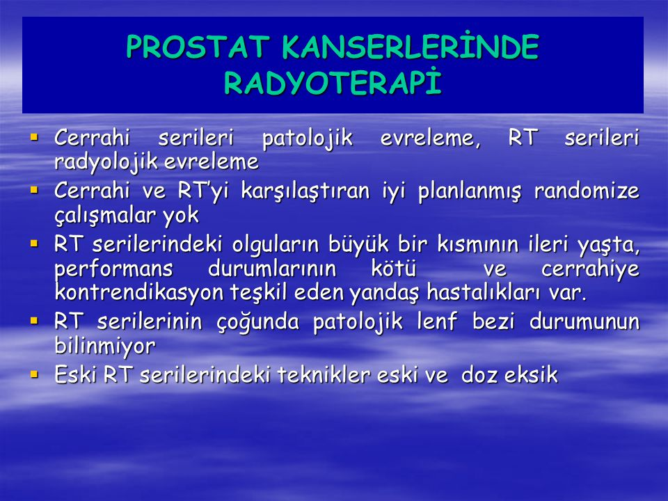 PROSTAT KANSERLERİNDE RADYOTERAPİ