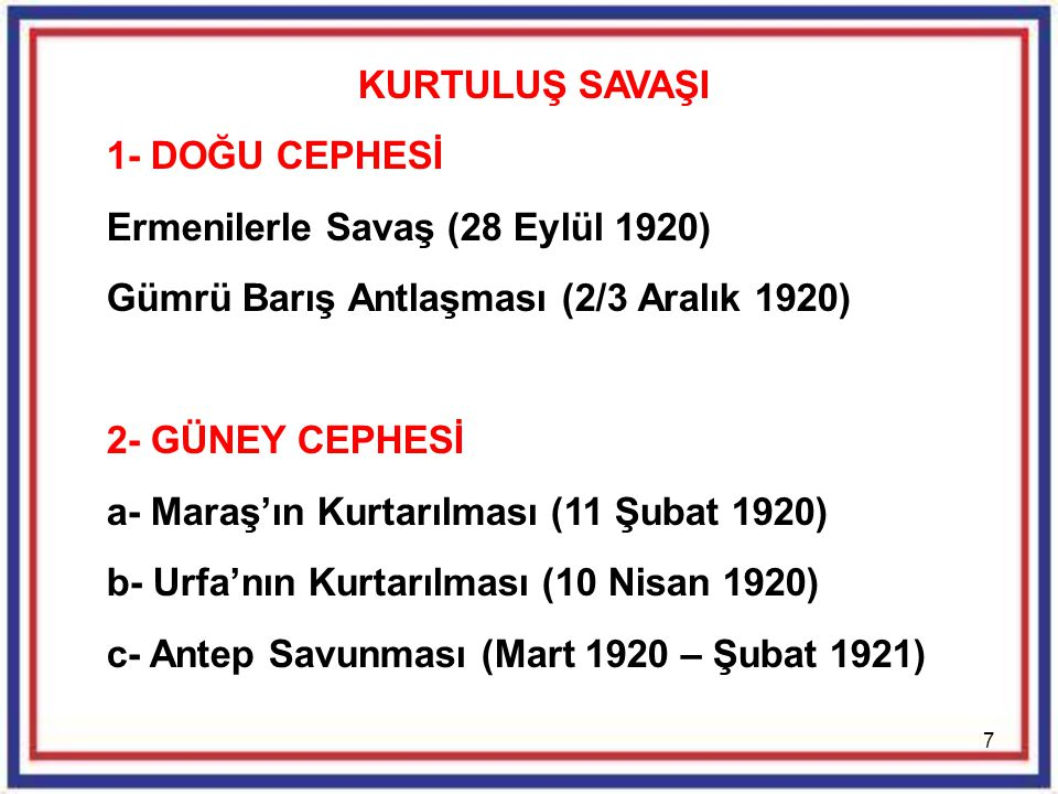 KURTULUŞ SAVAŞI 1- DOĞU CEPHESİ. Ermenilerle Savaş (28 Eylül 1920) Gümrü Barış Antlaşması (2/3 Aralık 1920)