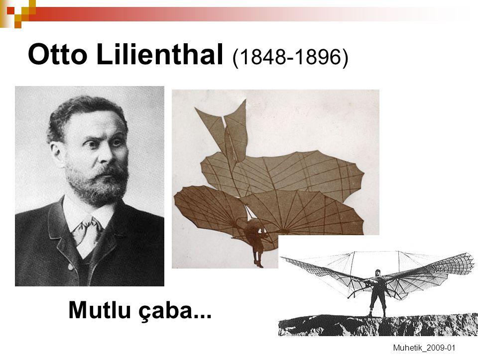 Otto Lilienthal (1848-1896) Mutlu çaba... Muhetik_2009-01