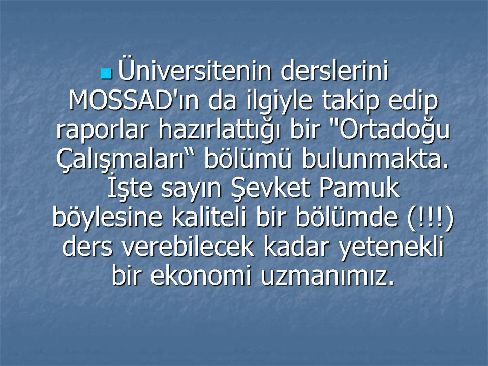 Üniversitenin derslerini MOSSAD ın da ilgiyle takip edip raporlar hazırlattığı bir Ortadoğu Çalışmaları bölümü bulunmakta.