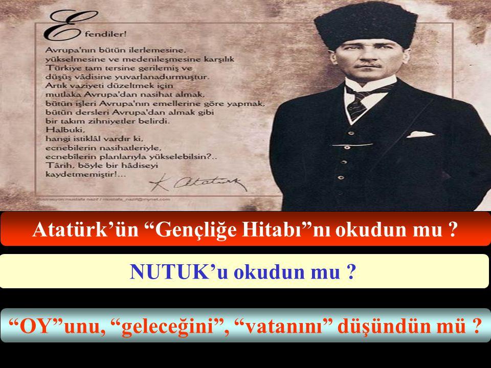 Atatürk'ün Gençliğe Hitabı nı okudun mu