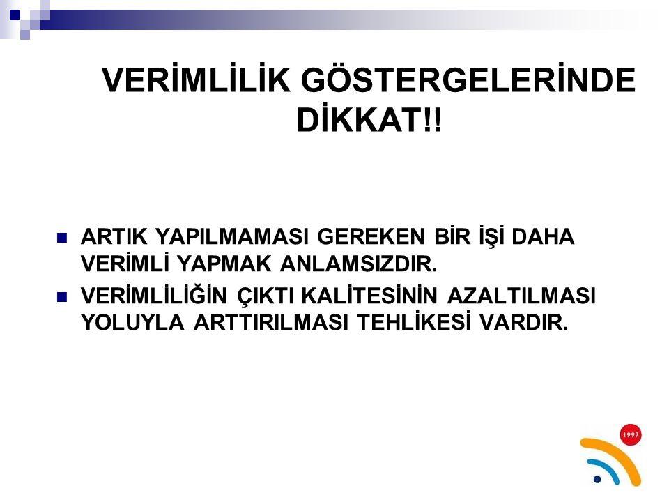 VERİMLİLİK GÖSTERGELERİNDE DİKKAT!!