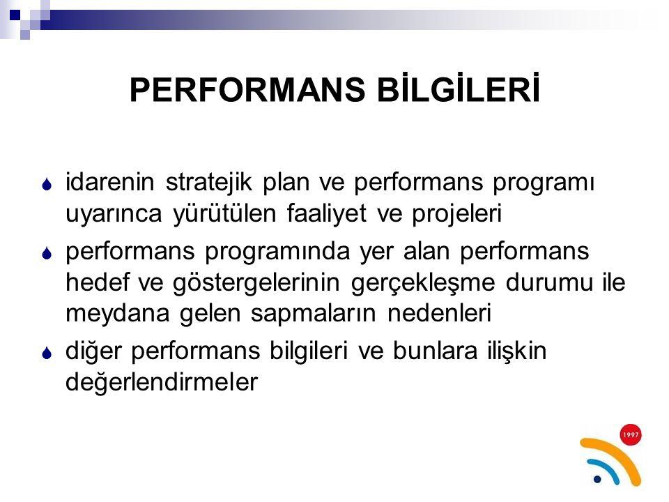 PERFORMANS BİLGİLERİ idarenin stratejik plan ve performans programı uyarınca yürütülen faaliyet ve projeleri.