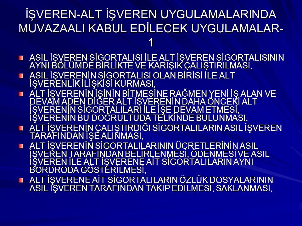İŞVEREN-ALT İŞVEREN UYGULAMALARINDA MUVAZAALI KABUL EDİLECEK UYGULAMALAR-1