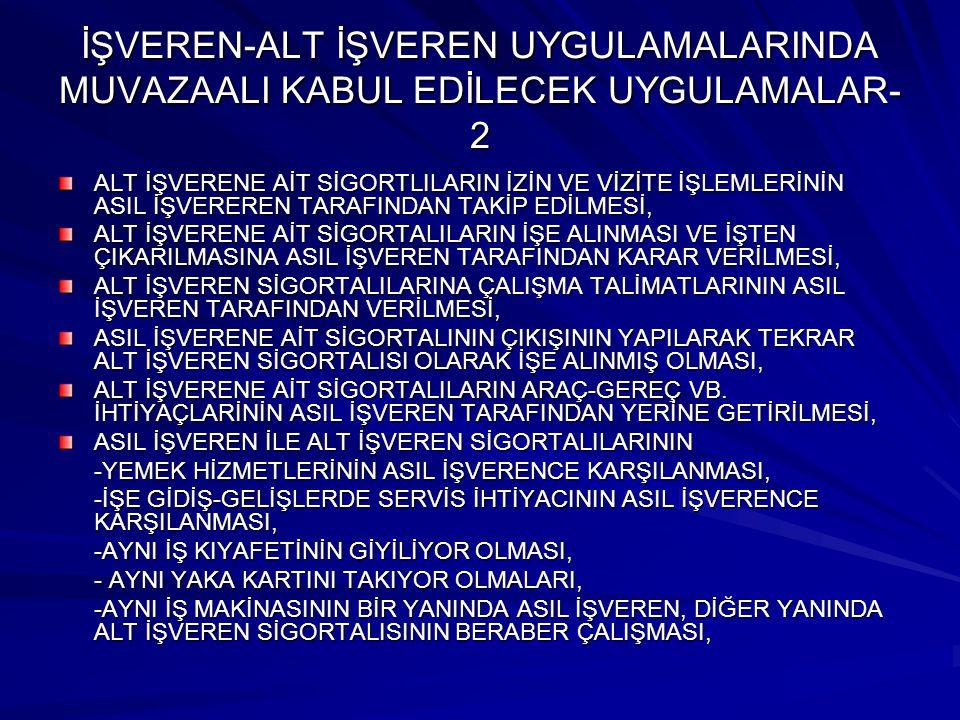 İŞVEREN-ALT İŞVEREN UYGULAMALARINDA MUVAZAALI KABUL EDİLECEK UYGULAMALAR-2