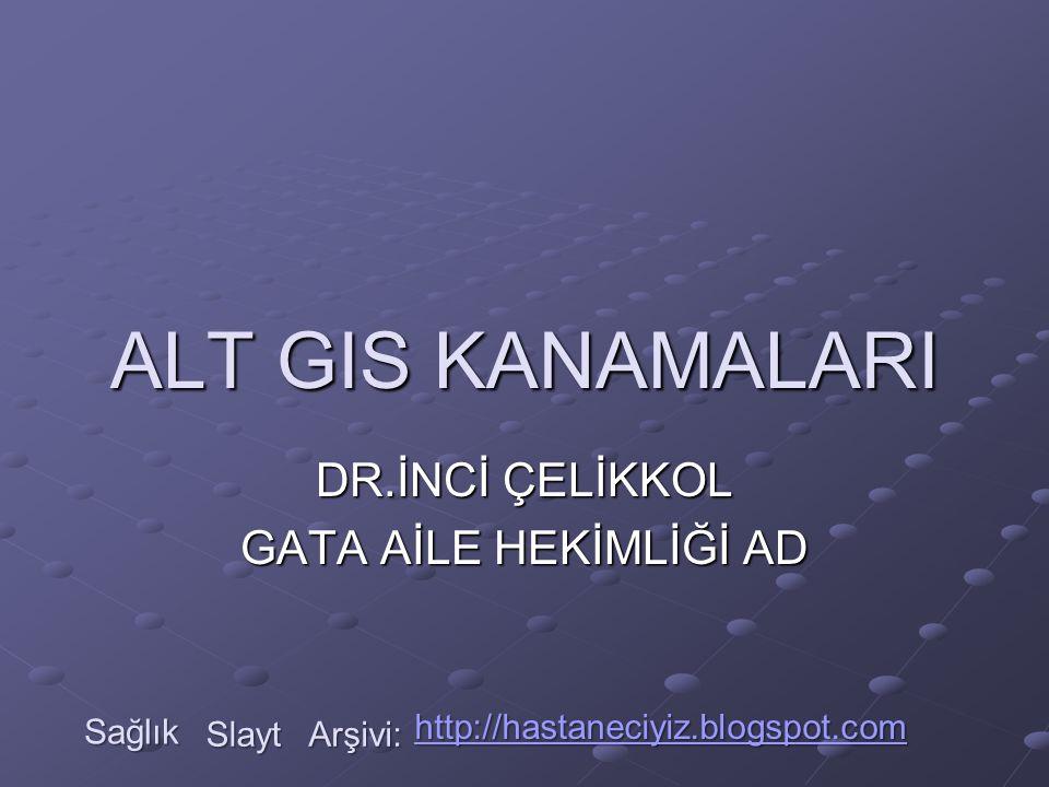 DR.İNCİ ÇELİKKOL GATA AİLE HEKİMLİĞİ AD