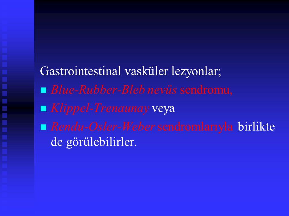 Gastrointestinal vasküler lezyonlar;