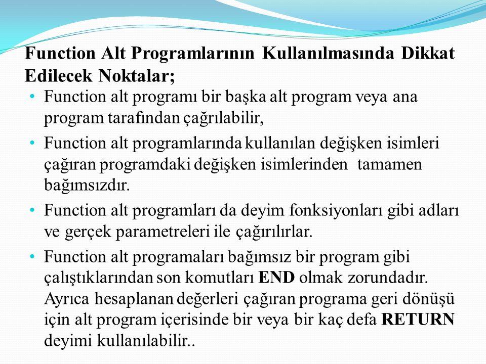 Function Alt Programlarının Kullanılmasında Dikkat Edilecek Noktalar;