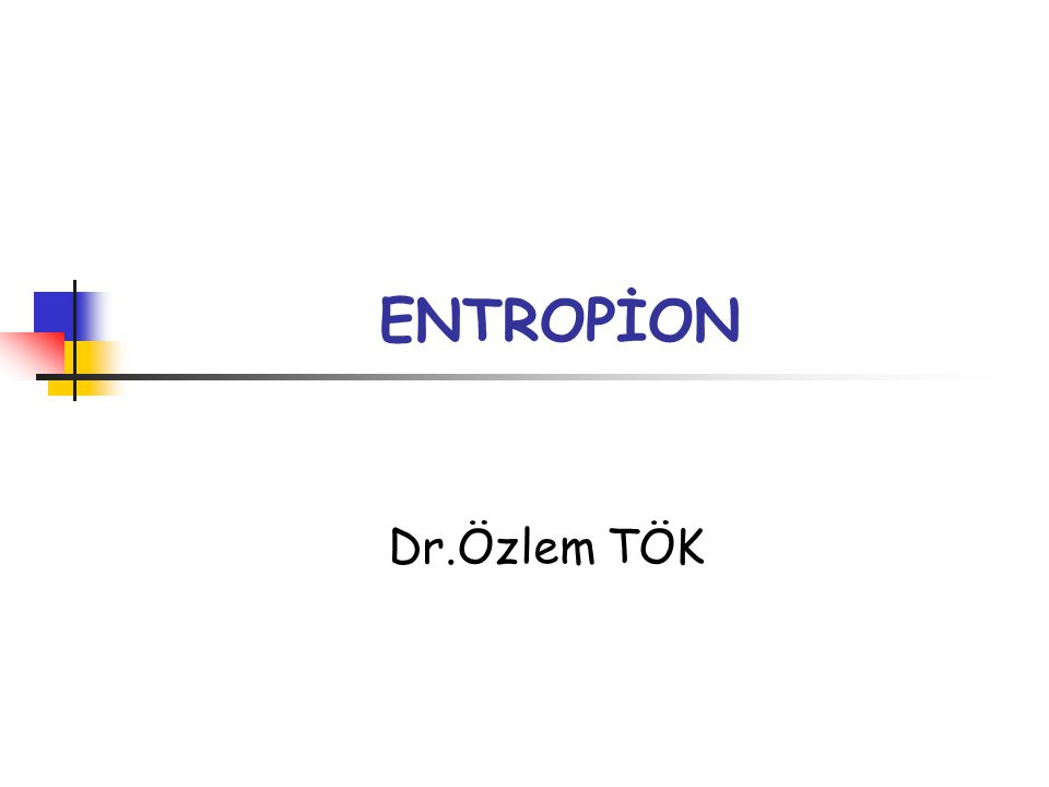 ENTROPİON Dr.Özlem TÖK