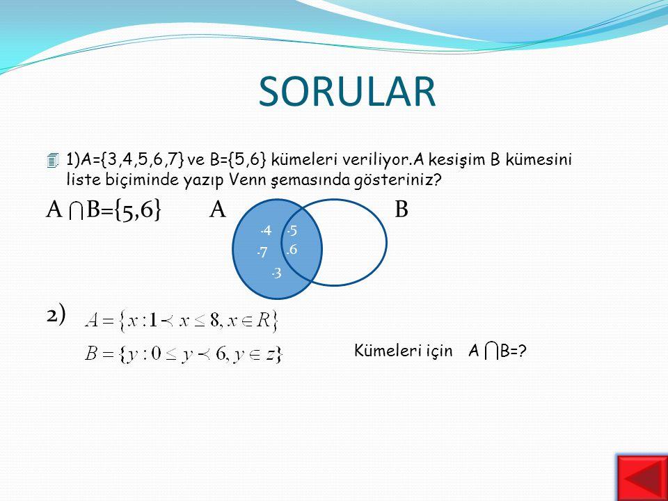 SORULAR A B={5,6} A B 2) Kümeleri için A B=