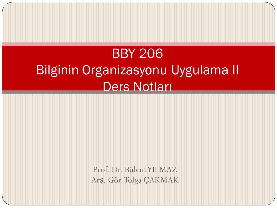 BBY 206 Bilginin Organizasyonu Uygulama II Ders Notları