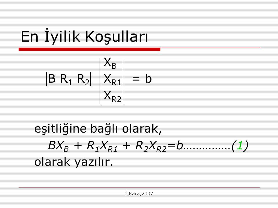 En İyilik Koşulları XB B R1 R2 XR1 = b XR2 eşitliğine bağlı olarak,