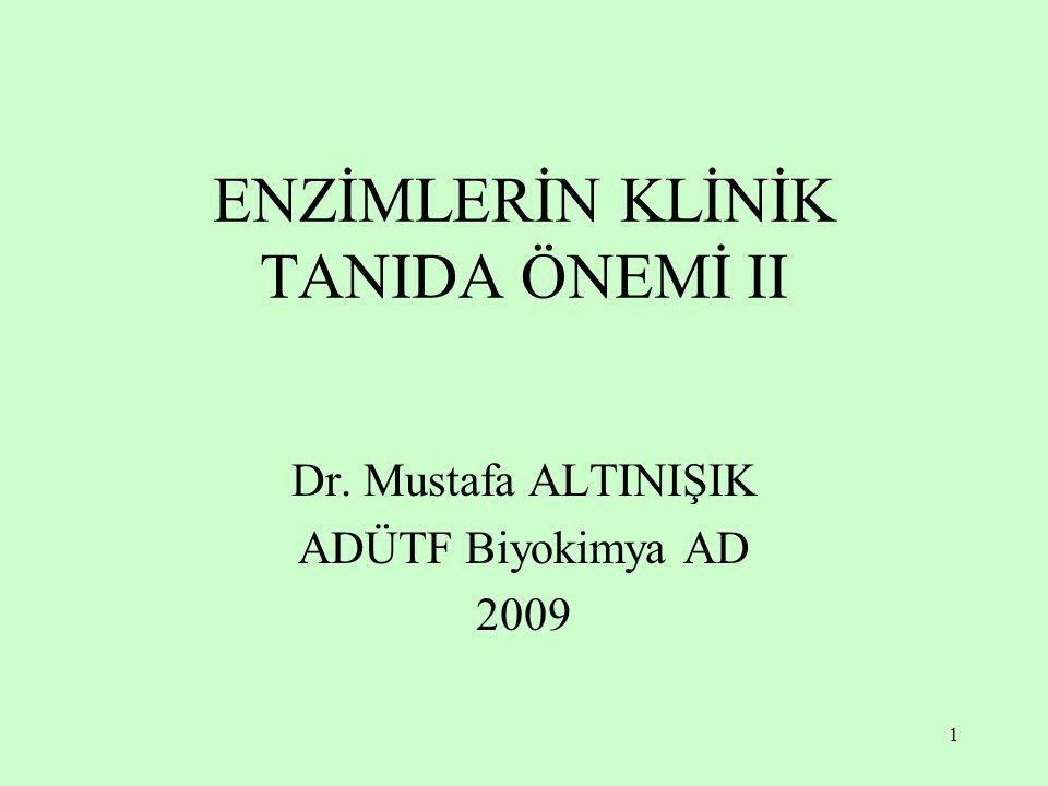 ENZİMLERİN KLİNİK TANIDA ÖNEMİ II
