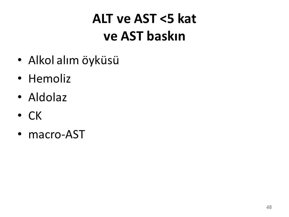 ALT ve AST <5 kat ve AST baskın