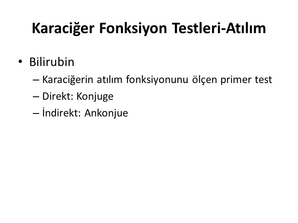 Karaciğer Fonksiyon Testleri-Atılım
