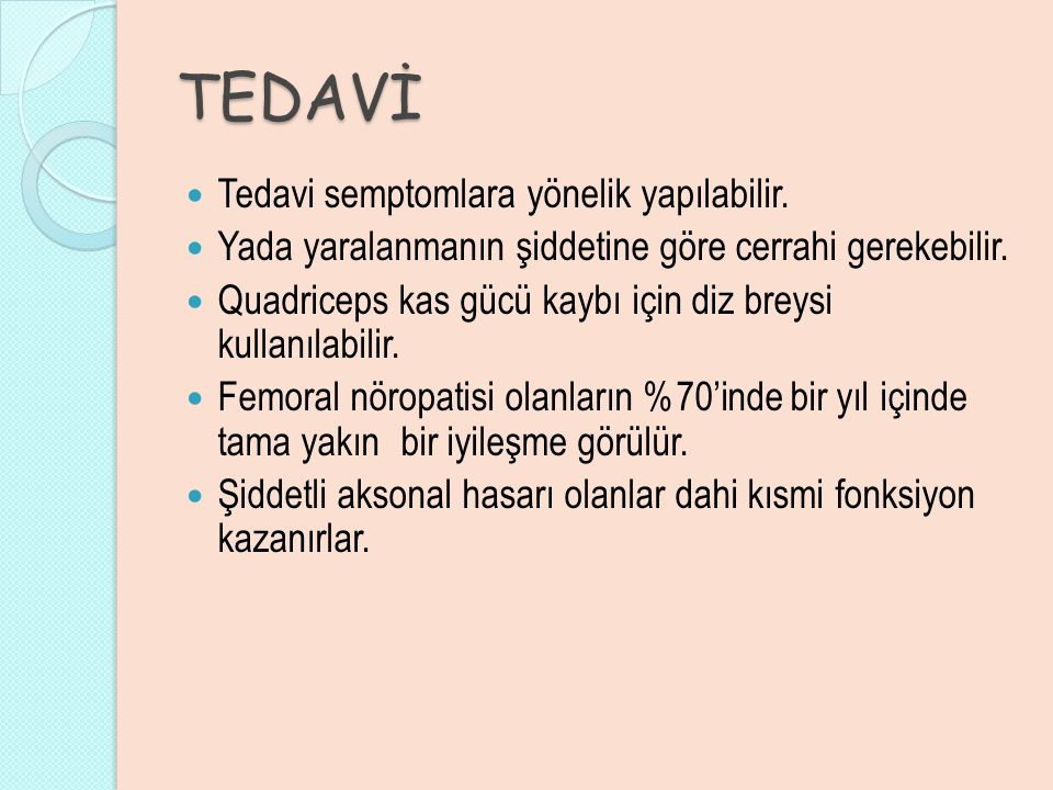 TEDAVİ Tedavi semptomlara yönelik yapılabilir.