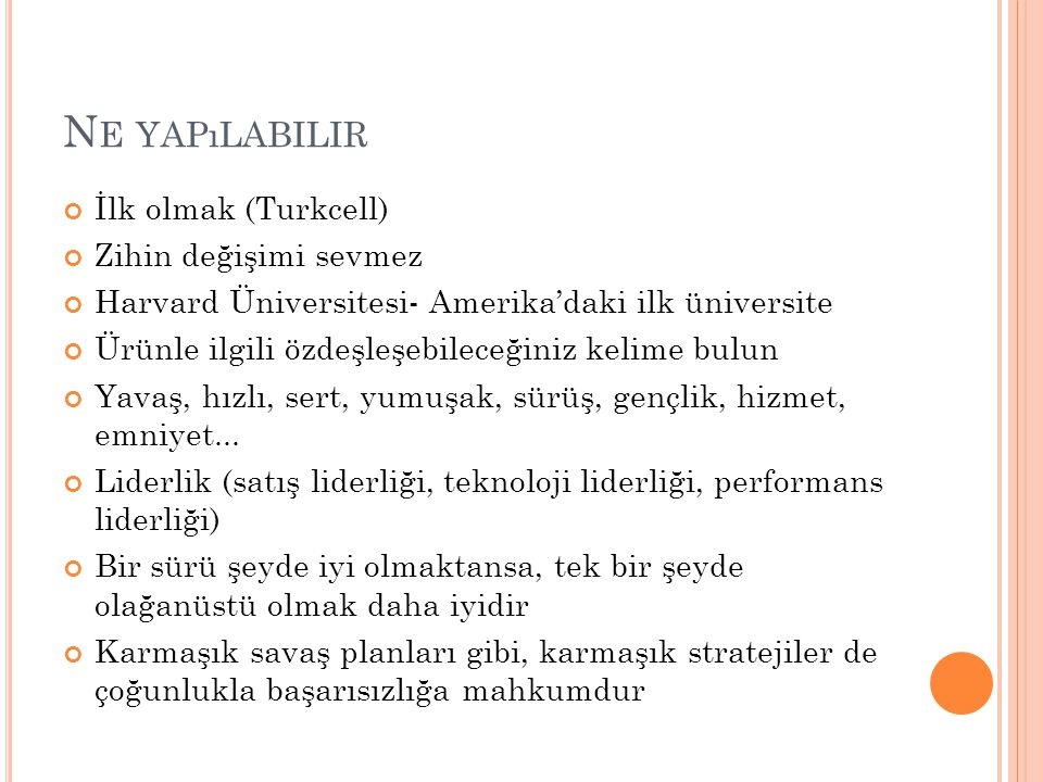 Ne yapılabilir İlk olmak (Turkcell) Zihin değişimi sevmez