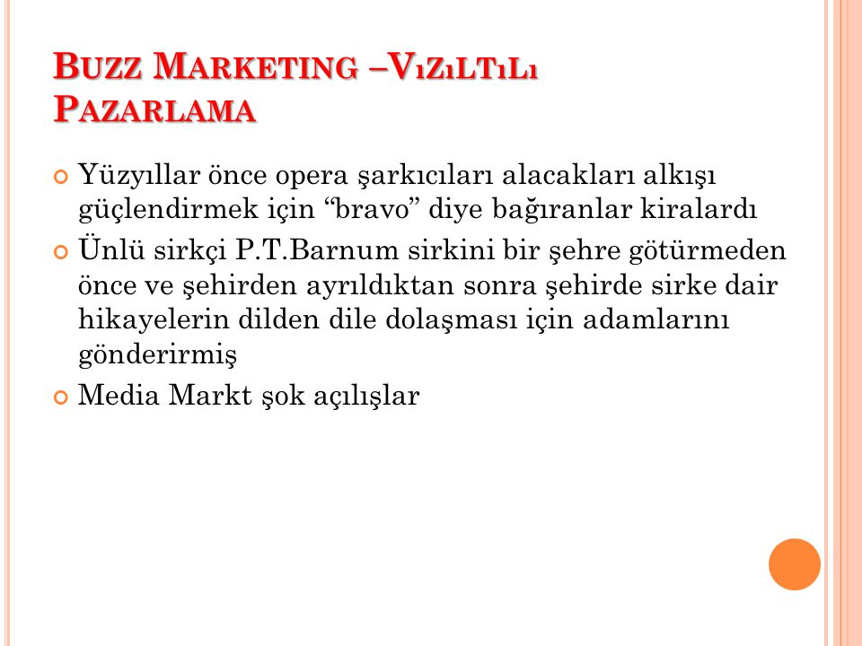 Buzz Marketing –Vızıltılı Pazarlama